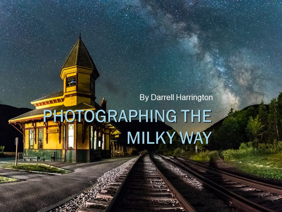 Photographing the Milky Way by Darrell Harrington